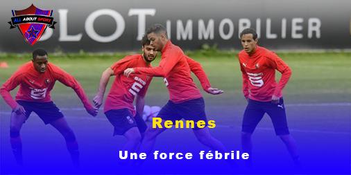 Rennes, une force fébrile