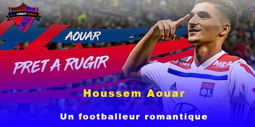 Houssem Aouar, un footballeur romantique