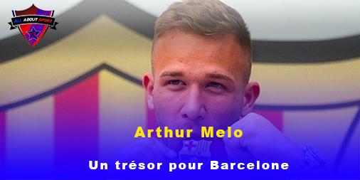 Arthur Melo, un trésor pour Barcelone