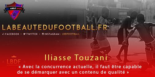 [Interview] Iliasse Touzani : «Avec la concurrence actuelle, il faut être capable de se démarquer avec un contenu de qualité»