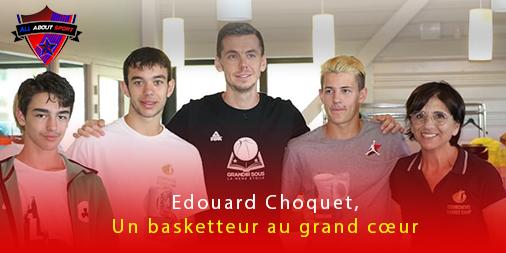[Interview] Edouard Choquet, basketteur au grand cœur