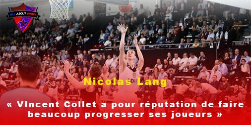 [Interview] Nicolas Lang : «Vincent Collet a pour réputation de faire beaucoup progresser ses joueurs»