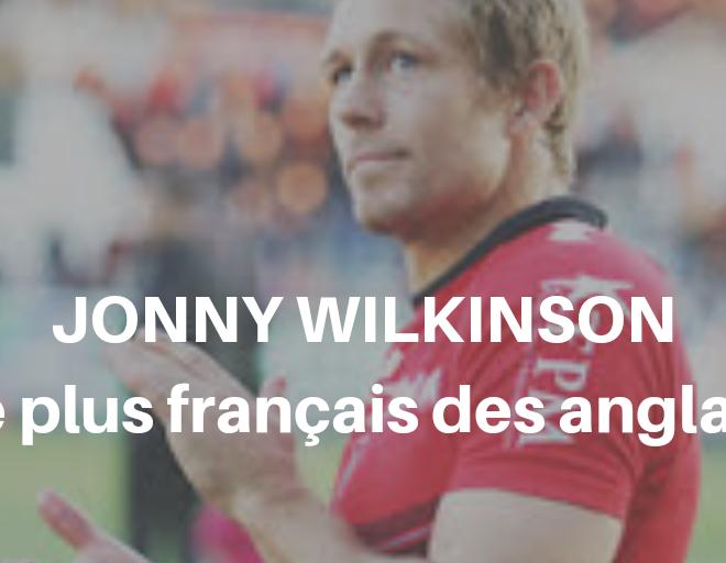 Jonny Wilkinson, le plus français des anglais