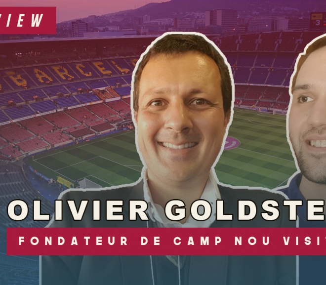 [Interview] : IL A CRÉÉ UNE VISITE AU CAMP NOU !