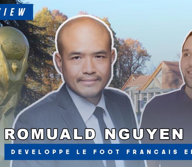 [Romuald Nguyen] : IL NOUS FAIT DÉCOUVRIR LE FOOTBALL CHINOIS